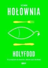 Okładka książki Holyfood, czyli 10 przepisów na smaczne i zdrowe życie duchowe