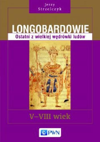 Okładka książki Longobardowie. Ostatni z wielkiej wędrówki ludów. V-VIII wiek