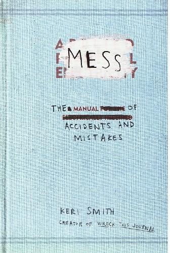 Okładka książki Mess: The Manual of Accidents and Mistakes