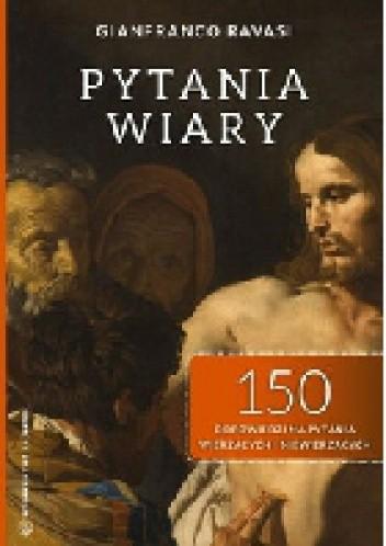 Okładka książki Pytania wiary. 150 odpowiedzi na pytania wierzących i niewierzących