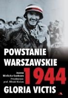 Powstanie Warszawskie 1944. Gloria Victis
