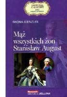 Mąż wszystkich żon. Stanisław August