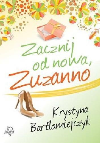 Okładka książki Zacznij od nowa, Zuzanno