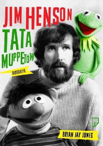 Okładka książki Jim Henson. Tata Muppetów
