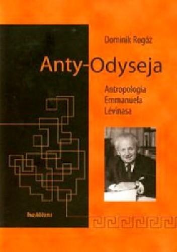 Okładka książki Anty-Odyseja. Antropologia Emmanuela Lévinasa