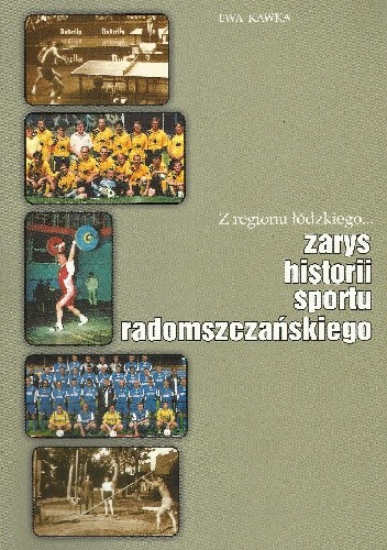 Okładka książki Zarys historii sportu radomszczańskiego