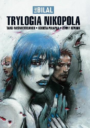 Okładka książki Trylogia Nikopola: Targi Nieśmiertelnych, Kobieta Pułapka, Zimny Równik