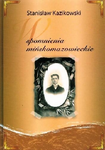 Okładka książki Wspomnienia mińskomazowieckie