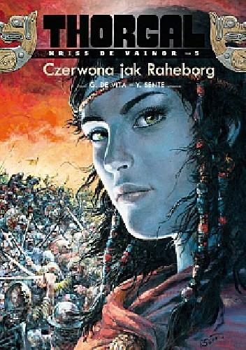Okładka książki Thorgal - Kriss de Valnor: Czerwona jak Raheborg