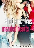 Shattered Lives Mended Hearts