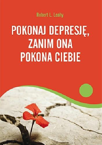 Okładka książki Pokonaj depresję, zanim ona pokona ciebie