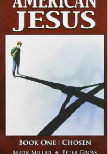Okładka książki American Jesus, Volume 1: Chosen