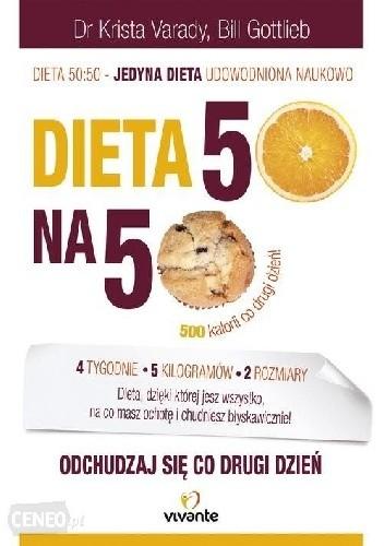 Dieta 50 Na 50 Krista Varady Bill Gottlieb 233330 Lubimyczytac Pl