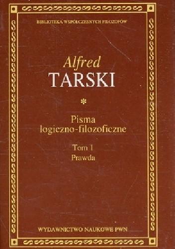 Okładka książki Pisma logiczno-filozoficzne T. 1. Prawda