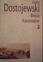 Bracia Karamazow Tom 2