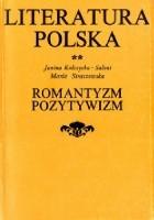 Literatura Polska. Romantyzm. Pozytywizm