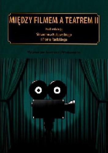 Okładka książki Między filmem a teatrem II