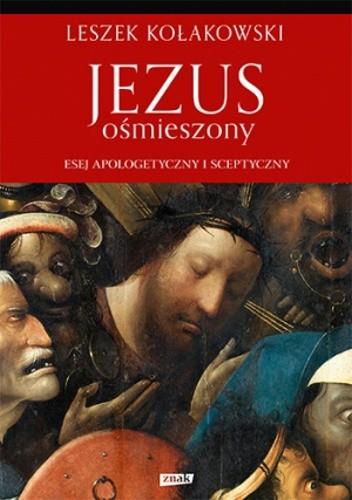 Okładka książki Jezus ośmieszony. Esej apologetyczny i sceptyczny