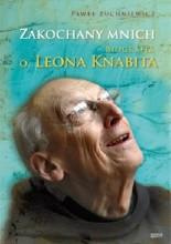 Okładka książki Zakochany mnich. Biografia o. Leona Knabita