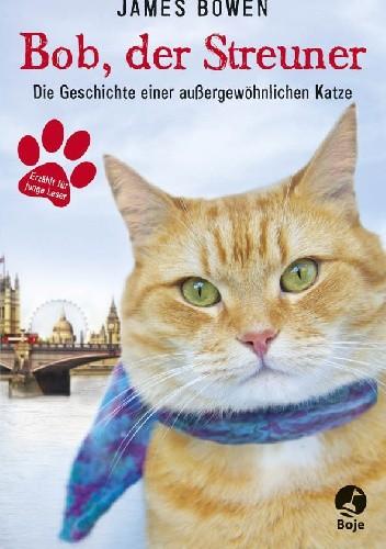 Okładka książki Bob, der Streuner. Die Geschichte einer außergewöhnlichen Katze