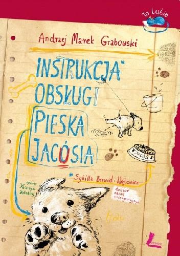 Okładka książki Instrukcja obsługi pieska Jacósia