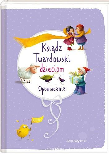 Okładka książki Ksiądz Twardowski dzieciom. Opowiadania