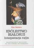 Królestwo Białoruś. Interpretacja ru(i)n