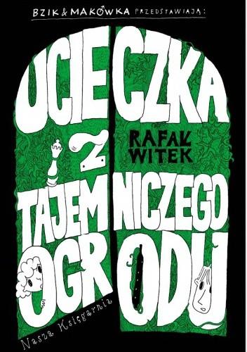 Okładka książki Bzik & Makówka przedstawiają: Ucieczka z tajemniczego ogrodu