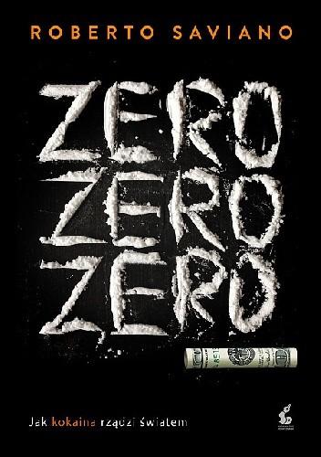 Okładka książki Zero zero zero. Jak kokaina rządzi światem