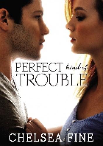 Okładka książki Perfect Kind of Trouble