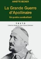 La Grande Guerre d'Apollinaire. Un poète combattant