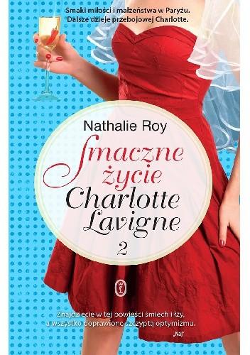 Okładka książki Smaczne życie Charlotte Lavigne. Tom 2. Bąbelki szampana i sucre à la crème