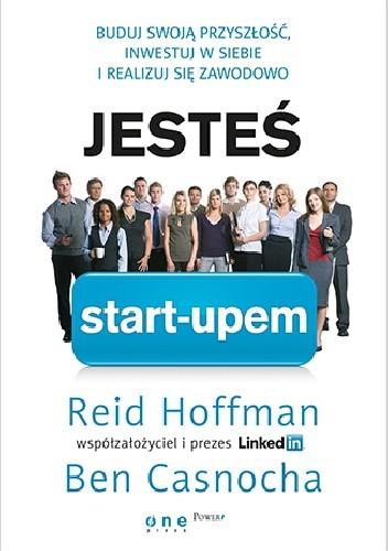 Okładka książki Jesteś start-upem. Buduj swoją przyszłość, inwestuj w siebie i realizuj się