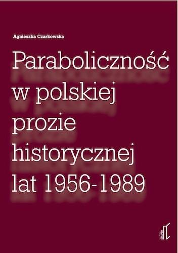 Okładka książki Paraboliczność w polskiej prozie historycznej lat 1956 - 1989