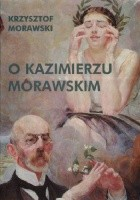 O Kazimierzu Morawskim