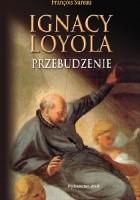 Ignacy Loyola Przebudzenie