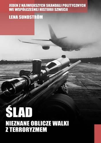Okładka książki Ślad Nieznane oblicze walki z terroryzmem
