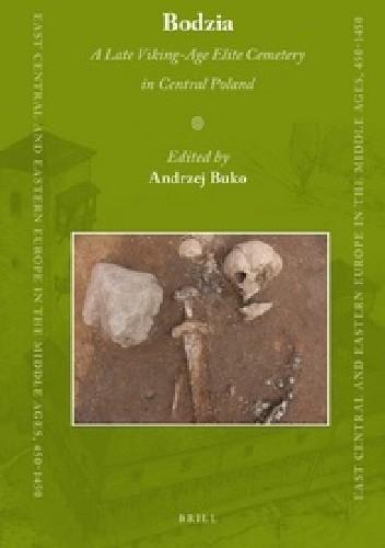 Okładka książki Bodzia. A Late Viking-Age Elite Cemetery in Central Poland