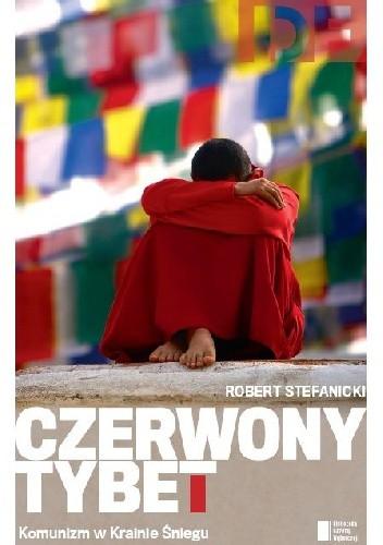 Okładka książki Czerwony Tybet. Komunizm w Krainie Śniegu
