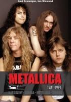 Narodziny. Szkoła. Metallica. Śmierć. Metallica tom 1: 1981-1991