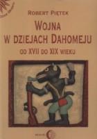 Wojna w dziejach Dahomeju od XVII do XIX wieku