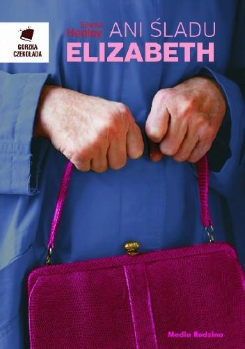 Okładka książki Ani śladu Elizabeth