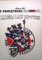 Z Pamiętnika Galernika. Magia lat 90-tych.
