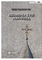 Ekumenia żyje nadzieją: Medytacje ekumeniczne