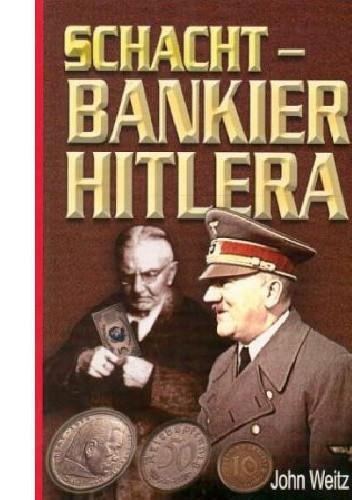Okładka książki Schacht- Bankier Hitlera
