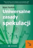 Uniwersalne zasady spekulacji. Dla wszystkich inwestorów i na wszystkich rynkach.
