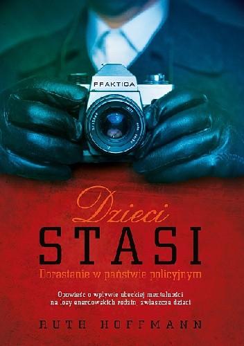 Okładka książki Dzieci Stasi. Dorastanie w państwie policyjnym