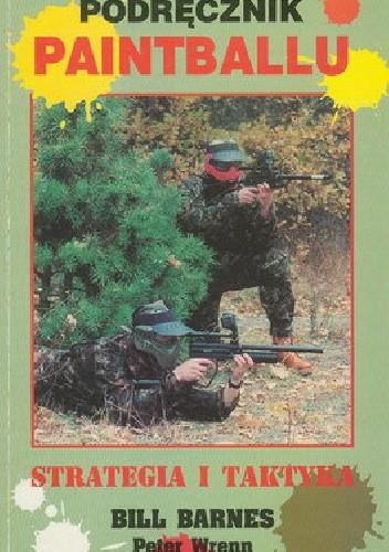 Okładka książki Podręcznik paintballu - strategia i taktyka