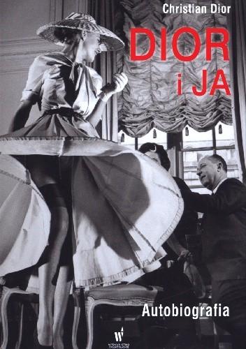 Okładka książki Dior i ja. Autobiografia