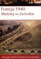 Francja 1940 Blitzkrieg na Zachodzie